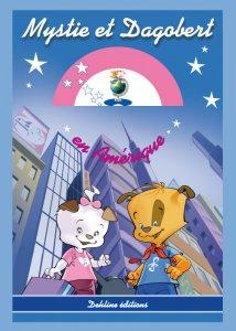 Mystie et Dagobert en Amérique - livre pour enfant